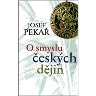O smyslu českých dějin - Kniha