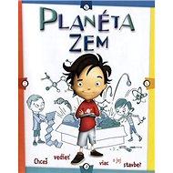 Planéta Zem: Chceš vedieť viac o jej stavbe? - Kniha