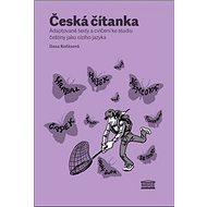 Česká čítanka: Adaptované texty a cvičení ke studiu češtiny jako cizího jazyka - Kniha