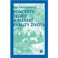 Koncepty, teorie a měření kvality života - Kniha