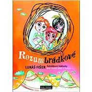 Rozumbrádkové: Pohádkové hádanky pro chytré děti a rodiče - Kniha