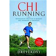 ChiRunning: Revoluční přístup k běhání bez námahy a zranění - Kniha