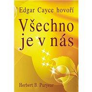 Edgar Cayce hovoří Všechno je v nás - Kniha