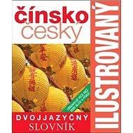 Ilustrovaný dvojjazyčný čínsko český slovník: Dvojjazyčný slovník - Kniha