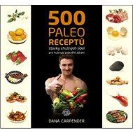 500 paleo receptů - Kniha