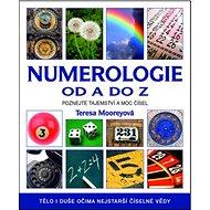 Numerologie od A do Z: Poznejte tajemství a moc čísel! - Kniha