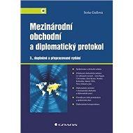 Mezinárodní obchodní a diplomatický protokol: 3., doplněné a přepracované vydání - Kniha