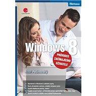 Windows 8: průvodce začínajícího uživatele - Kniha