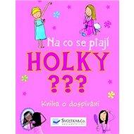 Na co se ptají holky?: Kniha o dospívání - Kniha