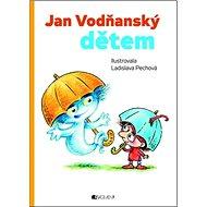 Jan Vodňanský dětem
