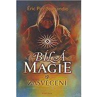 Bílá magie: Zasvěcení - Kniha
