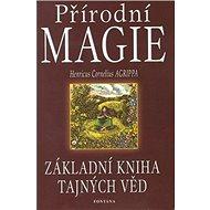 Přírodní magie: Základní kniha tajných věd - Kniha
