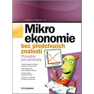 Mikroekonomie: bez předchozích znalostí