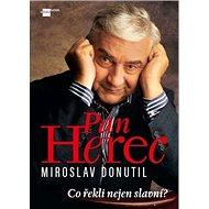 Pan Herec Miroslav Donutil: Co o něm řekli slavní?