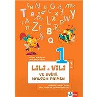 Lili a Vili 1 ve světě malých písmen: Učebnice českého jazyka pro 1. ročník ZŠ (genetická metoda); 2