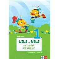 Lili a Vili 1 ve světě prvouky: Učebnice pro 1. ročník ZŠ