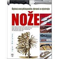 Nože: Úplná encyklopedie zbraní a výstroje - Kniha