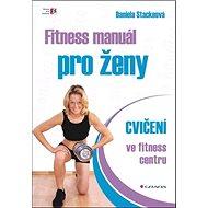 Fitness manuál pro ženy: cvičení ve fitness centru