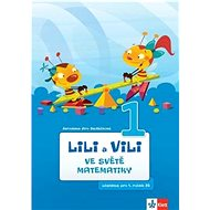 Lili a Vili 1 ve světě matematiky: Učebnice pro 1. ročník ZŠ