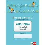 Lili a Vili 1 ve světě psaní Písanka od A do Z: Průřezová písanka na celý 1. ročník ZŠ - Kniha