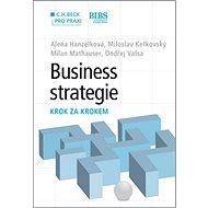 Business strategie krok za krokem: C. H. Beck pro praxi - Kniha