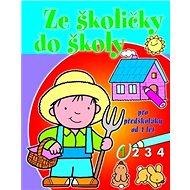 Ze školičky do školy 1 - Kniha