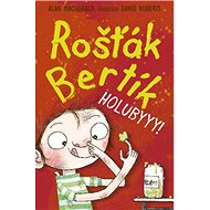Rošťák Bertík Holubyyy! - Kniha
