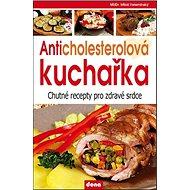 Anticholesterová kuchařka: chutné recepty pro zdravé srdce