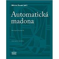 Automatická madona: Antologie Skupiny Ra - Kniha