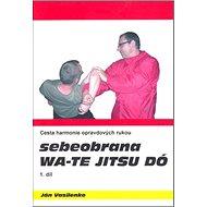 Sebeobrana Wa-te jitsu dó - Kniha