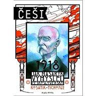 Češi 1918: Jak Masaryk vymyslel Československo - Kniha