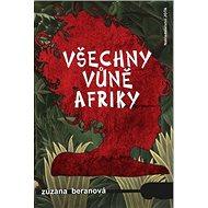 Všechny vůně Afriky - Kniha