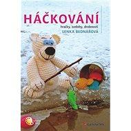 Háčkování: hračky, ozdoby, drobnosti - Kniha
