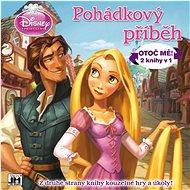 Pohádkový příběh Princezny: Otoč mě! 2 knihy v 1 - Kniha