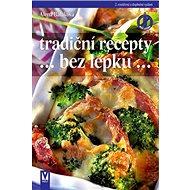 Tradiční recepty bez lepku: 2. rozšířené a doplněné vydání - Kniha