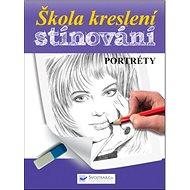 Škola kreslení, stínování - portréty - Kniha