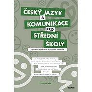 Český jazyk a komunikace pro střední školy Pracovní sešit: Komplexní opakování a příprava na maturit - Kniha