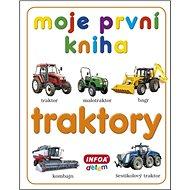 Moje první kniha Traktory - Kniha