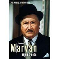 Jaroslav Marvan nejen o sobě - Kniha