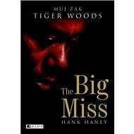 The Big Miss: Můj žák Tiger Woods