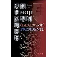 Moji českoslovenští prezidenti - Kniha