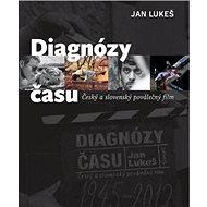 Diagnózy času: Český a slovenský poválečný film - Kniha