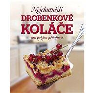 Nejchutnější drobenkové koláče pro každou příležitost - Kniha