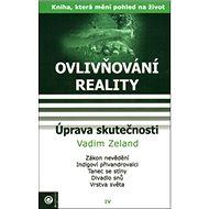 Úprava skutečnosti: Ovlivňování reality IV. - Kniha