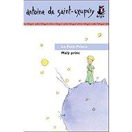 Malý princ/ Le Petit Prince: Bilingvní - Kniha