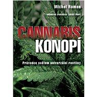 Cannabis Konopí: Průvodce světem univerzální rostliny - Kniha