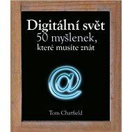 Digitální svět 50 myšlenek, které musíte znát - Kniha