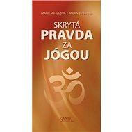 Skrytá pravda za jógou - Kniha