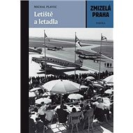 Zmizelá Praha Letiště a letadla - Kniha