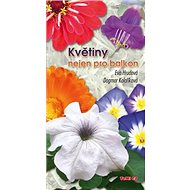 Květiny nejen pro balkon - Kniha